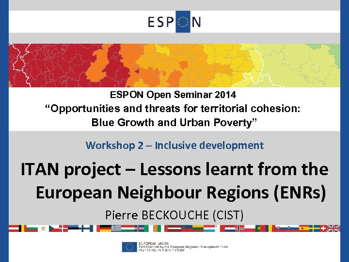 """ESPON Open Seminar 2014 """"Opportunities and threats for territorial cohesion: Blue Growth and Urban"""