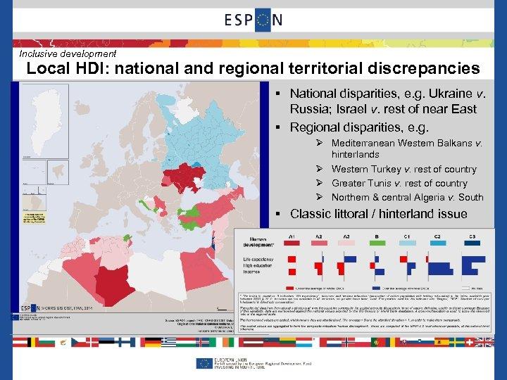Inclusive development Local HDI: national and regional territorial discrepancies § National disparities, e. g.