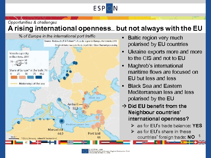 Opportunities & challenges A rising international openness… but not always with the EU %