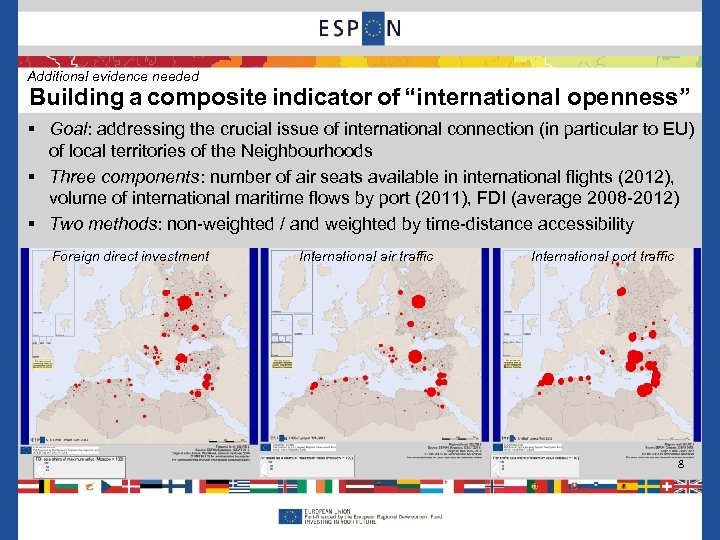"""Additional evidence needed Building a composite indicator of """"international openness"""" § Goal: addressing the"""