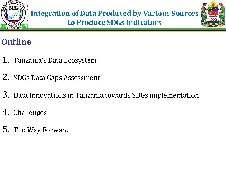 Integration of Data Produced by Various Sources to Produce SDGs Indicators Outline 1. Tanzania's