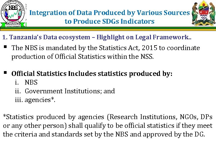 Integration of Data Produced by Various Sources to Produce SDGs Indicators 1. Tanzania's Data