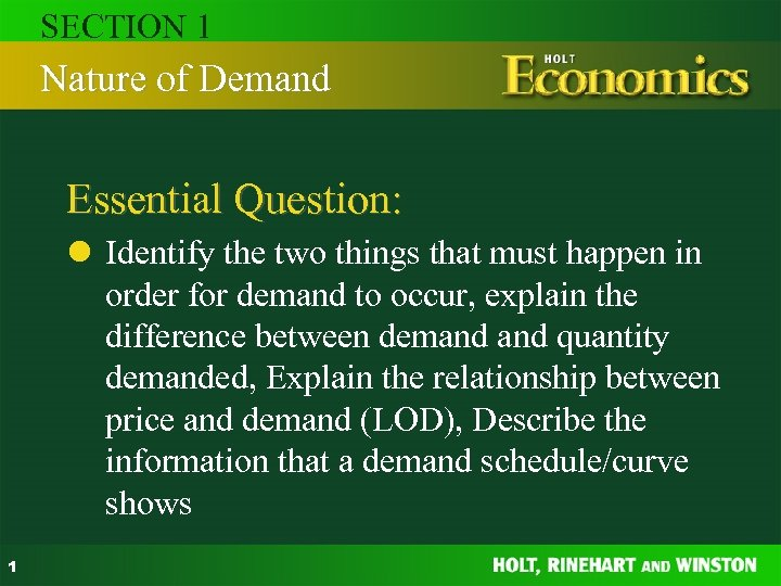 SECTION 1 Nature of Demand Essential Question: l Identify the two things that must