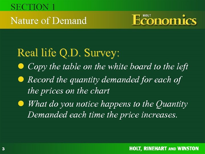 SECTION 1 Nature of Demand Real life Q. D. Survey: l Copy the table