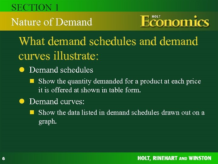 SECTION 1 Nature of Demand What demand schedules and demand curves illustrate: l Demand