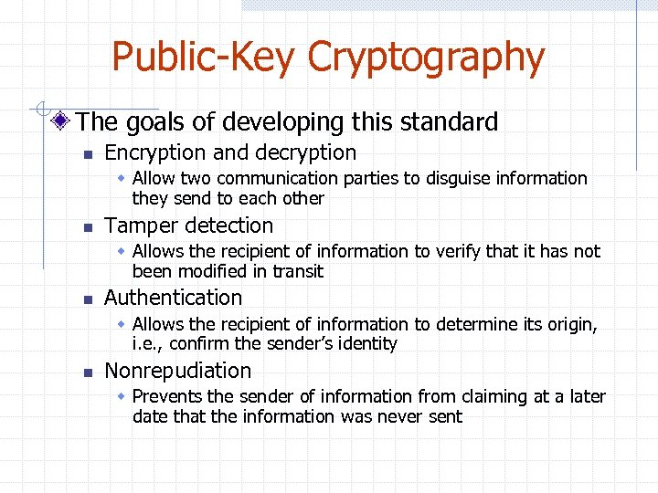 Public-Key Cryptography The goals of developing this standard n Encryption and decryption w Allow
