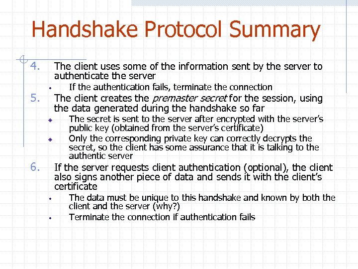 Handshake Protocol Summary 4. 5. 6. The client uses some of the information sent