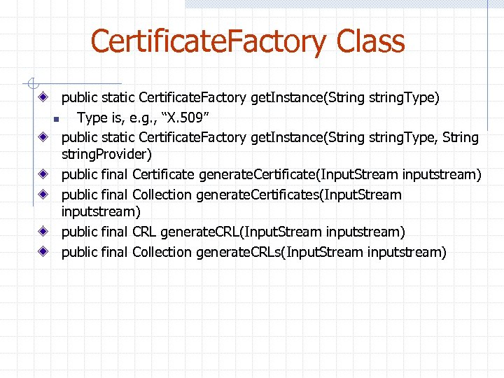 Certificate. Factory Class public static Certificate. Factory get. Instance(String string. Type) n Type is,
