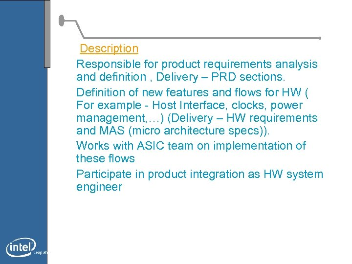 Description Responsible for product requirements analysis and definition , Delivery – PRD sections. Definition