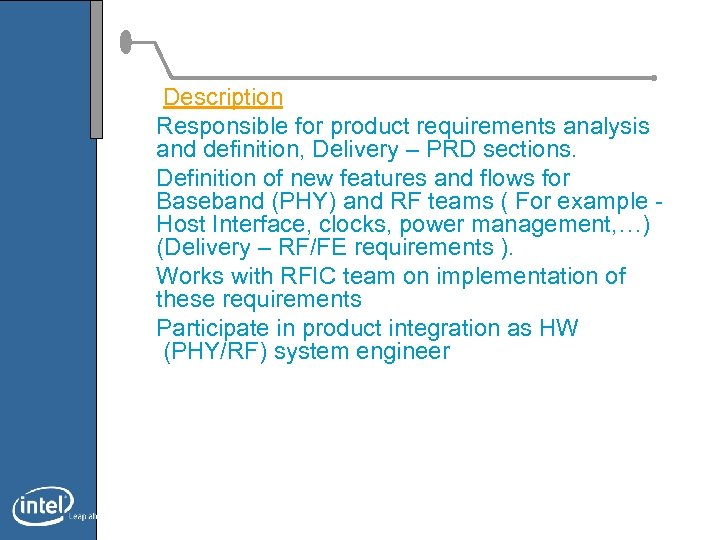 Description Responsible for product requirements analysis and definition, Delivery – PRD sections. Definition of