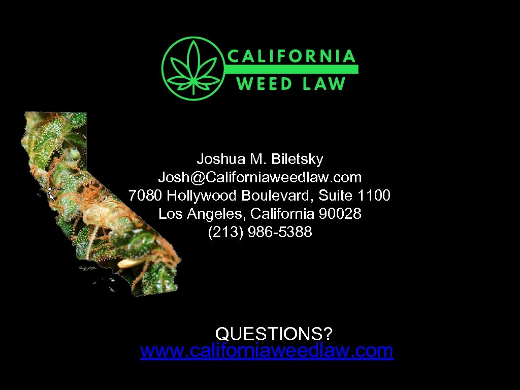 Joshua M. Biletsky Josh@Californiaweedlaw. com 7080 Hollywood Boulevard, Suite 1100 Los Angeles, California 90028