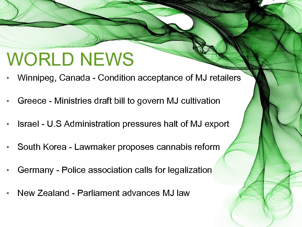 WORLD NEWS • Winnipeg, Canada - Condition acceptance of MJ retailers • Greece -
