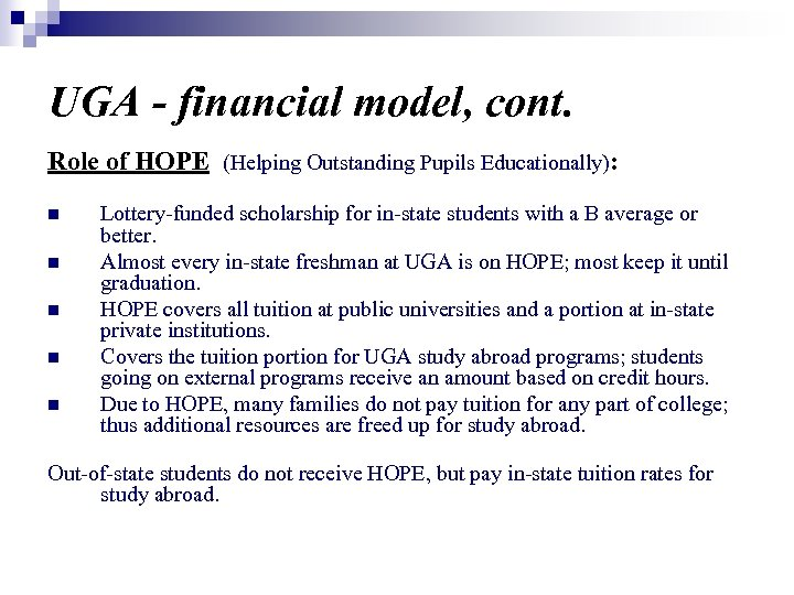 UGA - financial model, cont. Role of HOPE (Helping Outstanding Pupils Educationally): n n