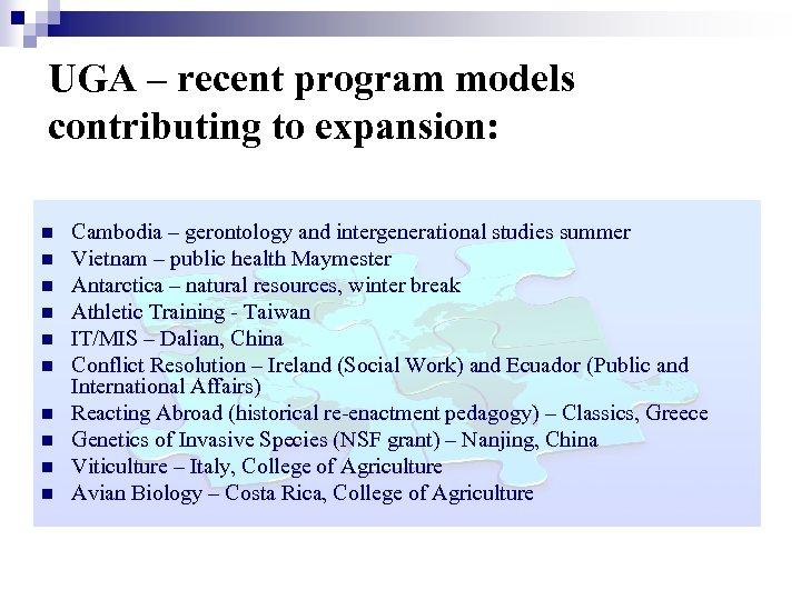 UGA – recent program models contributing to expansion: n n n n n Cambodia