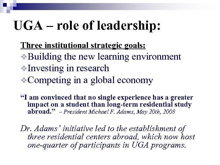 UGA – role of leadership: Three institutional strategic goals: v. Building the new learning