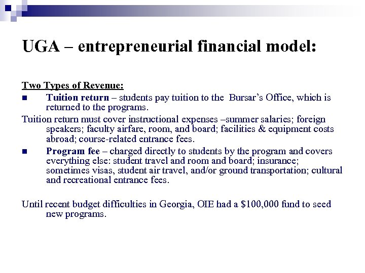 UGA – entrepreneurial financial model: Two Types of Revenue: n Tuition return – students