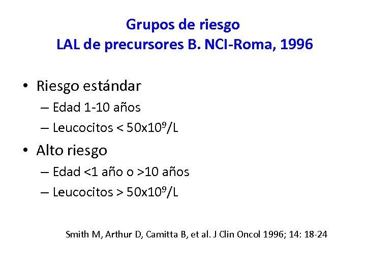Grupos de riesgo LAL de precursores B. NCI-Roma, 1996 • Riesgo estándar – Edad
