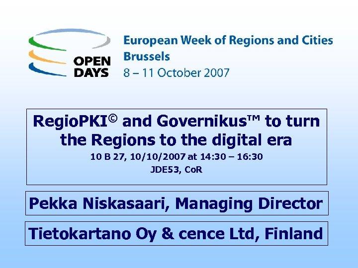 Regio. PKI© and Governikus™ to turn the Regions to the digital era 10 B