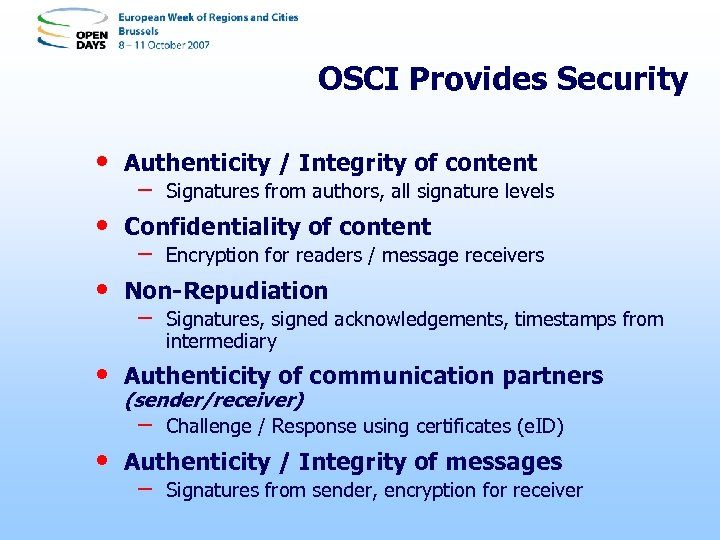 OSCI Provides Security • • Authenticity / Integrity of content – Confidentiality of content