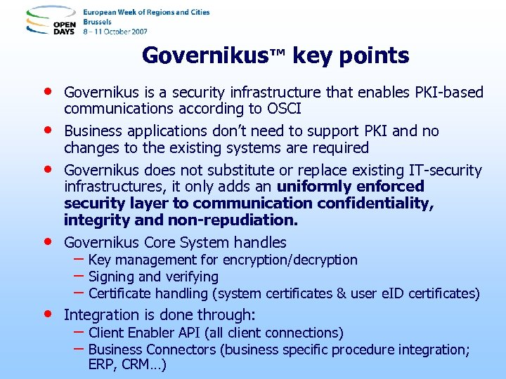 Governikus™ key points • • Governikus is a security infrastructure that enables PKI-based communications