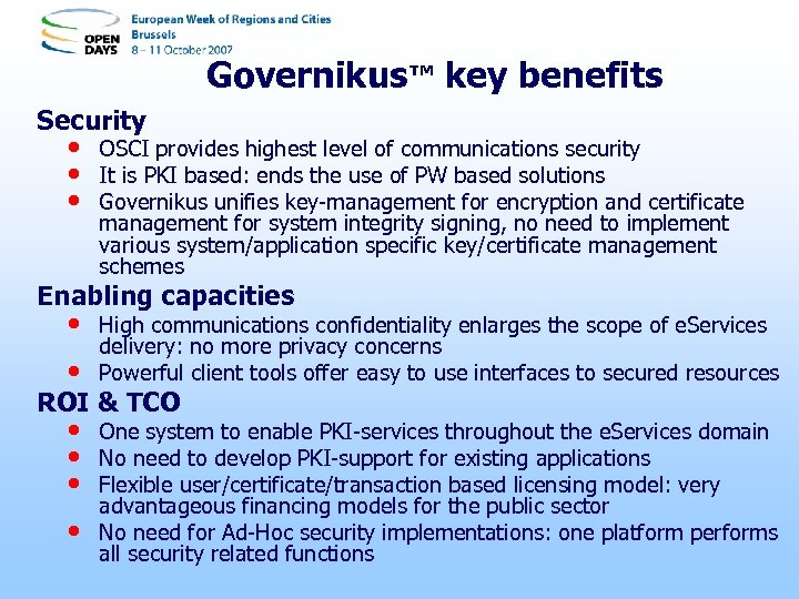 Governikus™ key benefits Security • • • OSCI provides highest level of communications security
