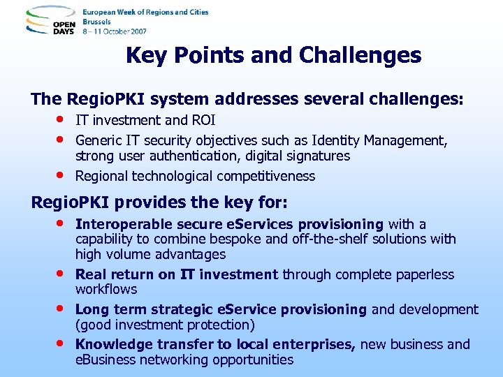 Key Points and Challenges The Regio. PKI system addresses several challenges: • • •