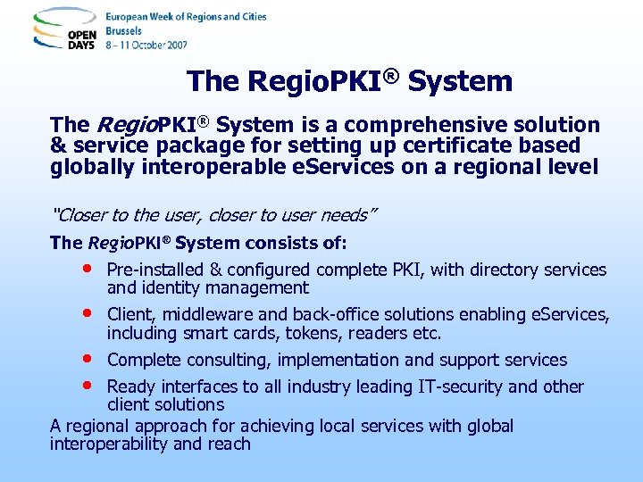 The Regio. PKI® System is a comprehensive solution & service package for setting up