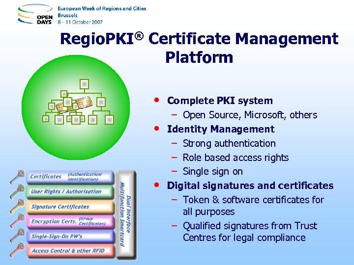 Regio. PKI® Certificate Management Platform • • • Complete PKI system – Open Source,