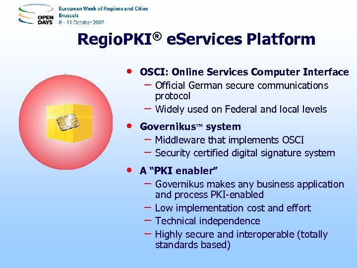 Regio. PKI® e. Services Platform • OSCI: Online Services Computer Interface – Official German