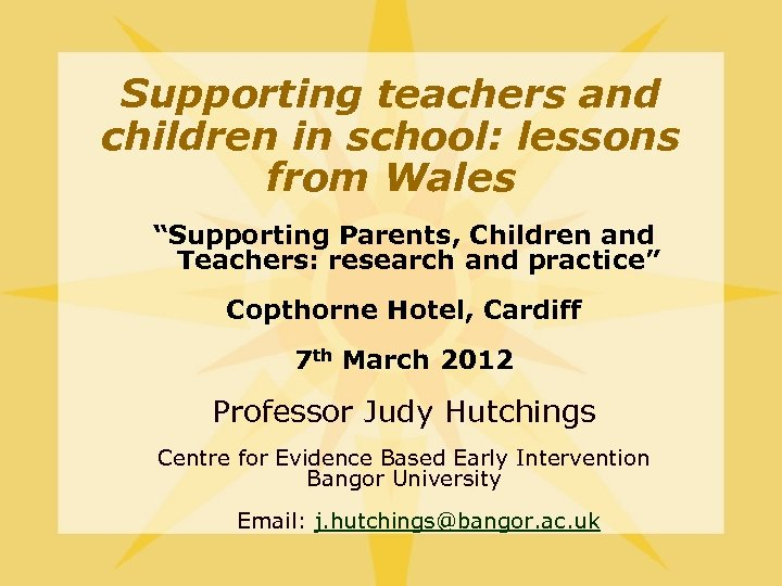 "Supporting teachers and children in school: lessons from Wales ""Supporting Parents, Children and Teachers:"