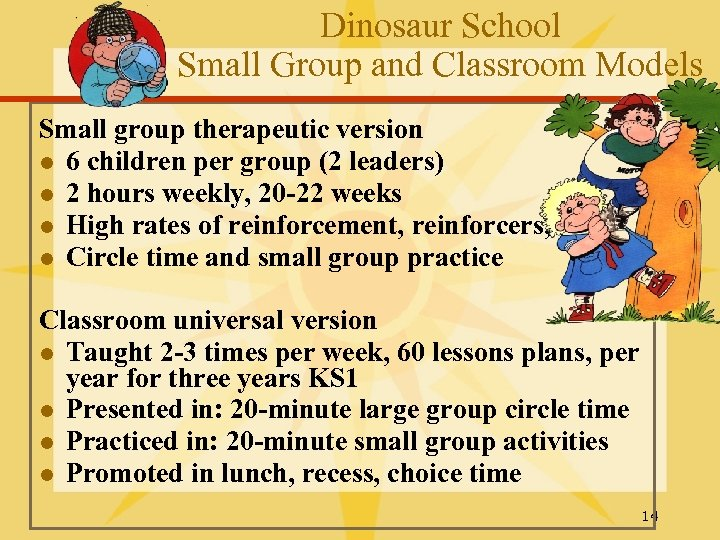 Dinosaur School Small Group and Classroom Models Small group therapeutic version l 6 children