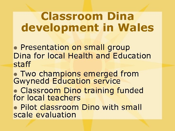 Classroom Dina development in Wales Presentation on small group Dina for local Health and