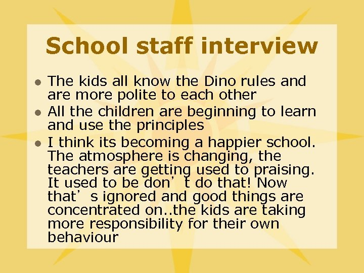 School staff interview l l l The kids all know the Dino rules and