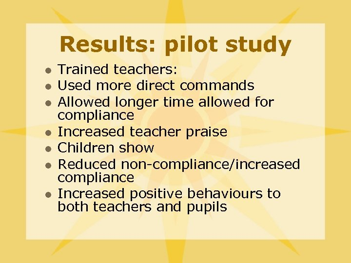 Results: pilot study l l l l Trained teachers: Used more direct commands Allowed
