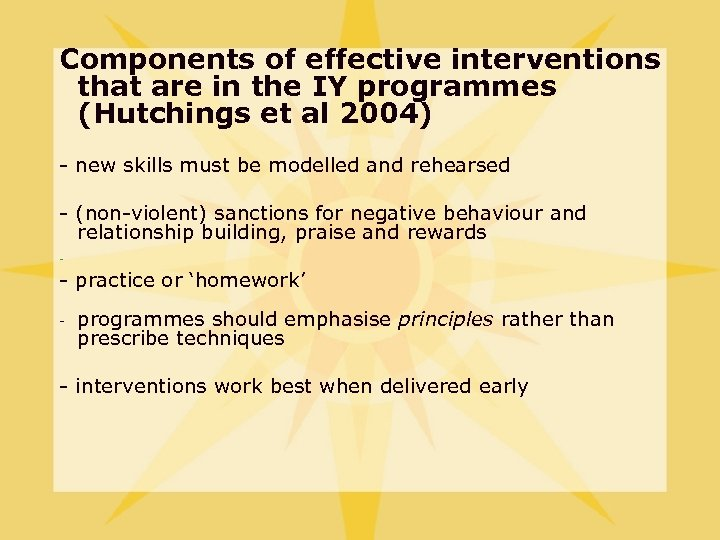 Components of effective interventions that are in the IY programmes (Hutchings et al 2004)