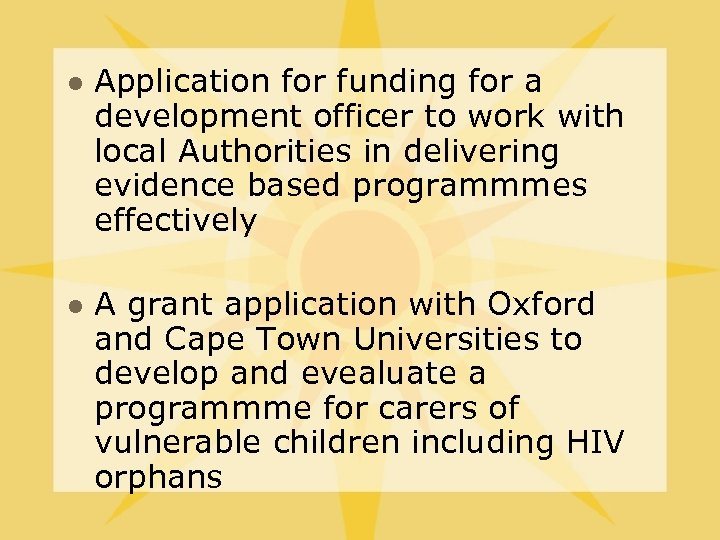 l l Application for funding for a development officer to work with local Authorities