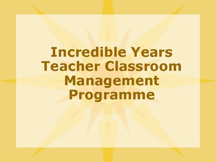 Incredible Years Teacher Classroom Management Programme