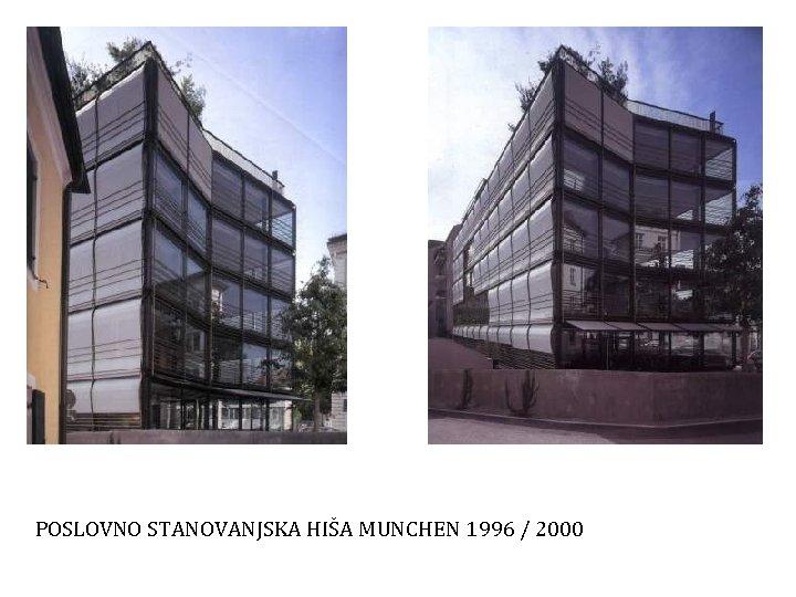 POSLOVNO STANOVANJSKA HIŠA MUNCHEN 1996 / 2000