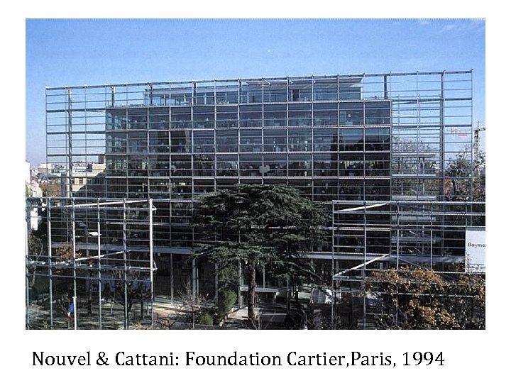 Nouvel & Cattani: Foundation Cartier, Paris, 1994
