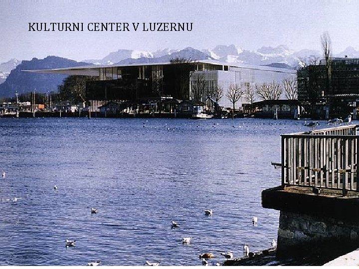 KULTURNI CENTER V LUZERNU