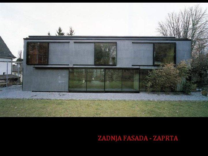 ZADNJA FASADA - ZAPRTA