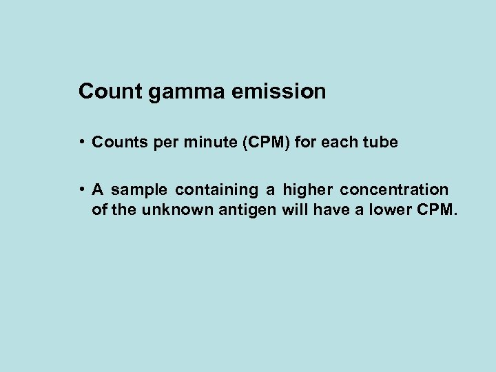 Count gamma emission • Counts per minute (CPM) for each tube • A sample