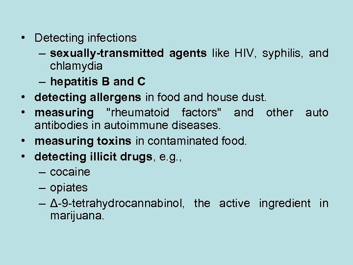 • Detecting infections – sexually-transmitted agents like HIV, syphilis, and chlamydia – hepatitis
