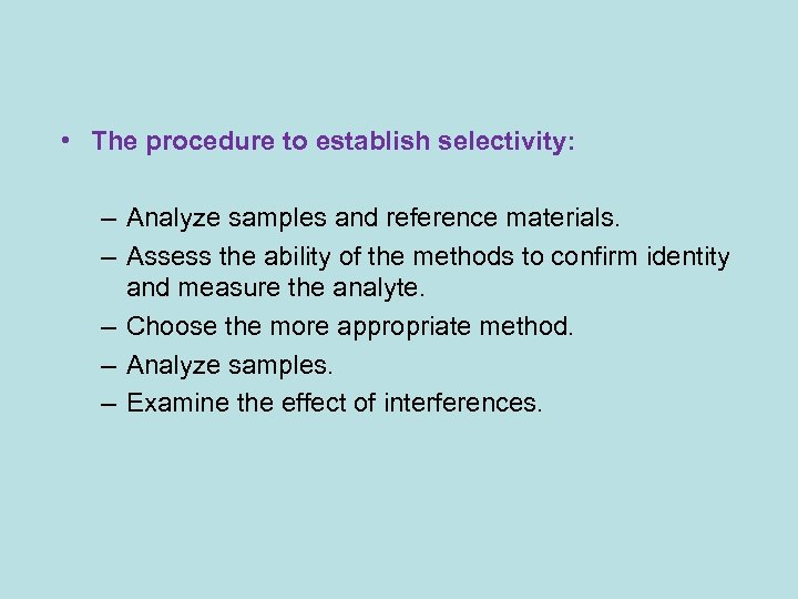 • The procedure to establish selectivity: – Analyze samples and reference materials. –