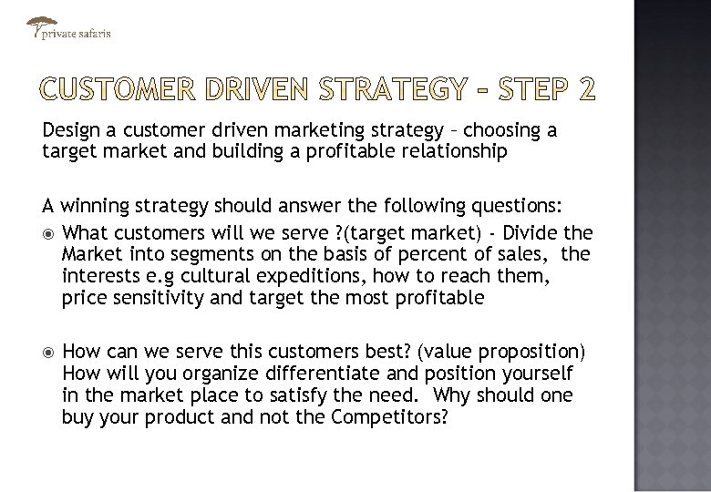 Design a customer driven marketing strategy – choosing a target market and building a