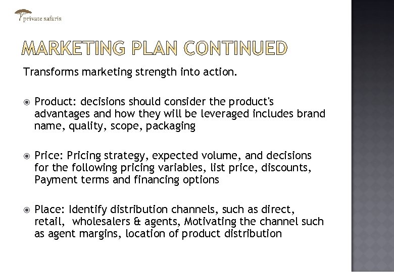 Transforms marketing strength into action. Product: decisions should consider the product's advantages and how