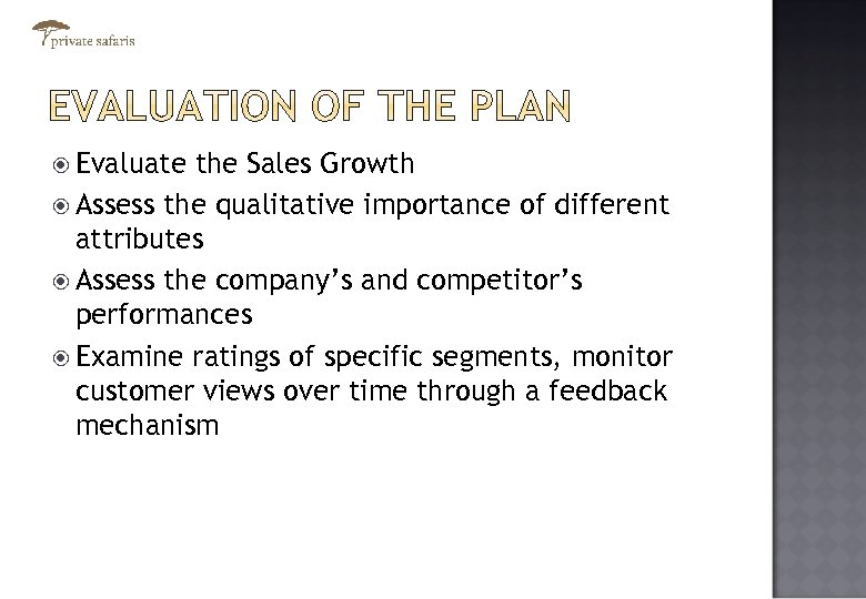 Evaluate the Sales Growth Assess the qualitative importance of different attributes Assess the