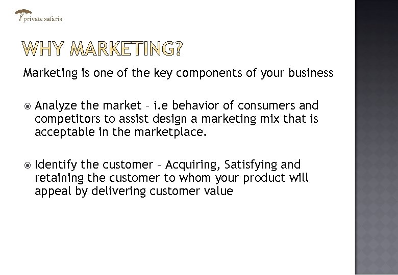 Marketing is one of the key components of your business Analyze the market –