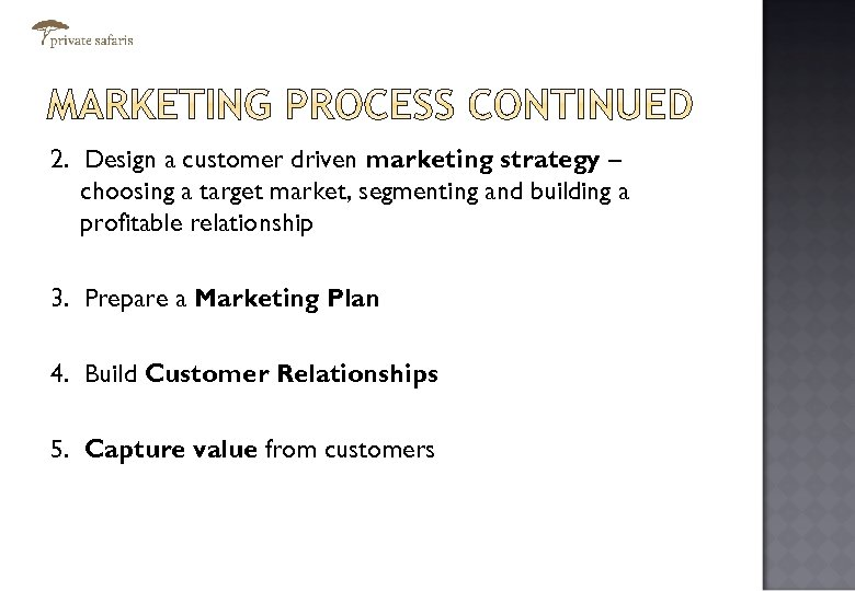 2. Design a customer driven marketing strategy – choosing a target market, segmenting and