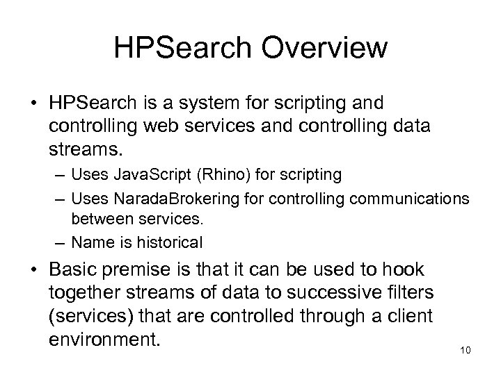 HPSearch Overview • HPSearch is a system for scripting and controlling web services and